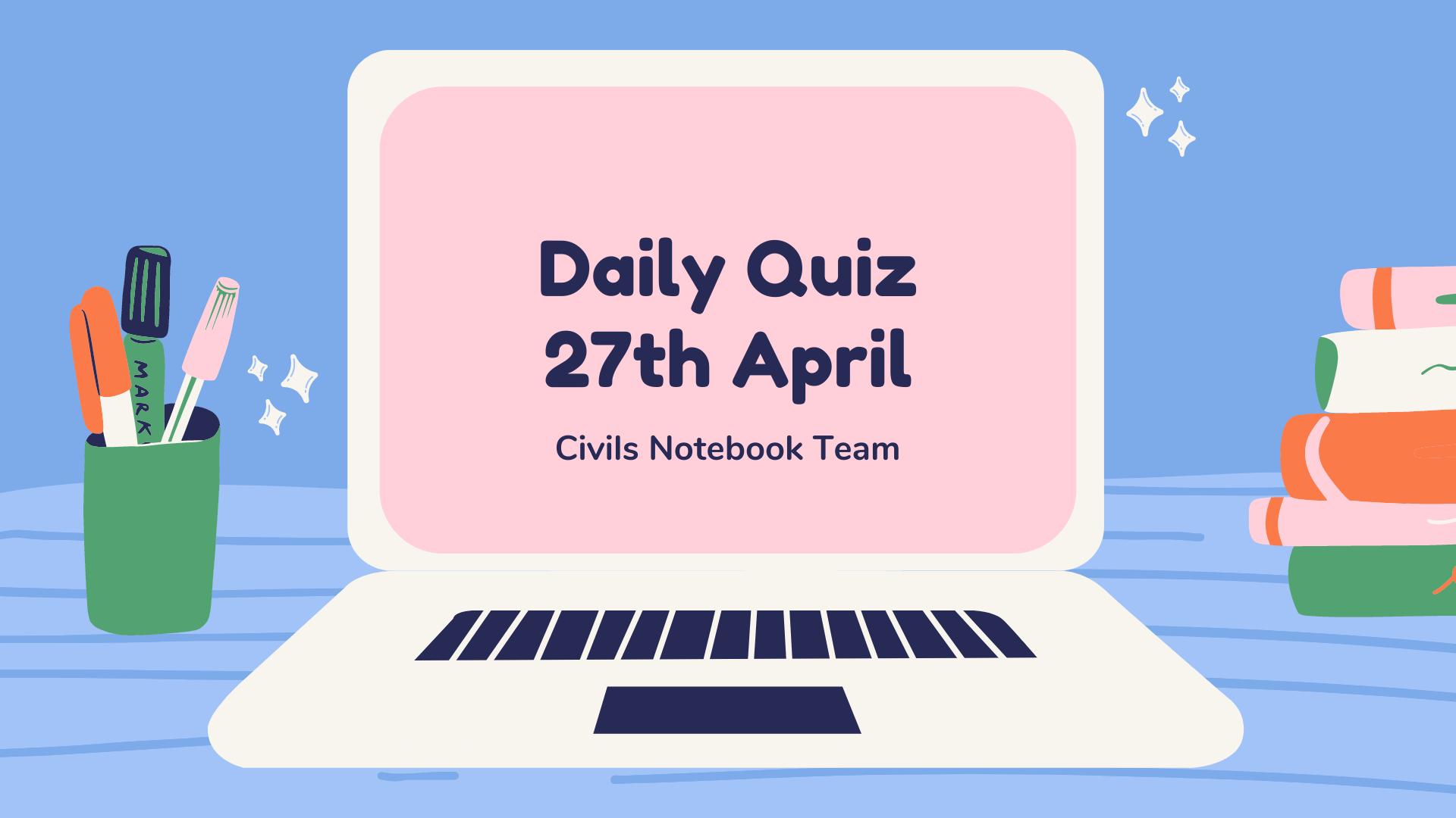 Daily Quiz: 27th April
