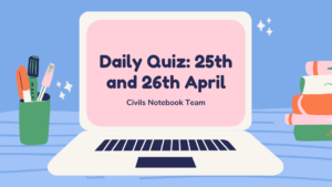 Daily Quiz: 25th and 26th April