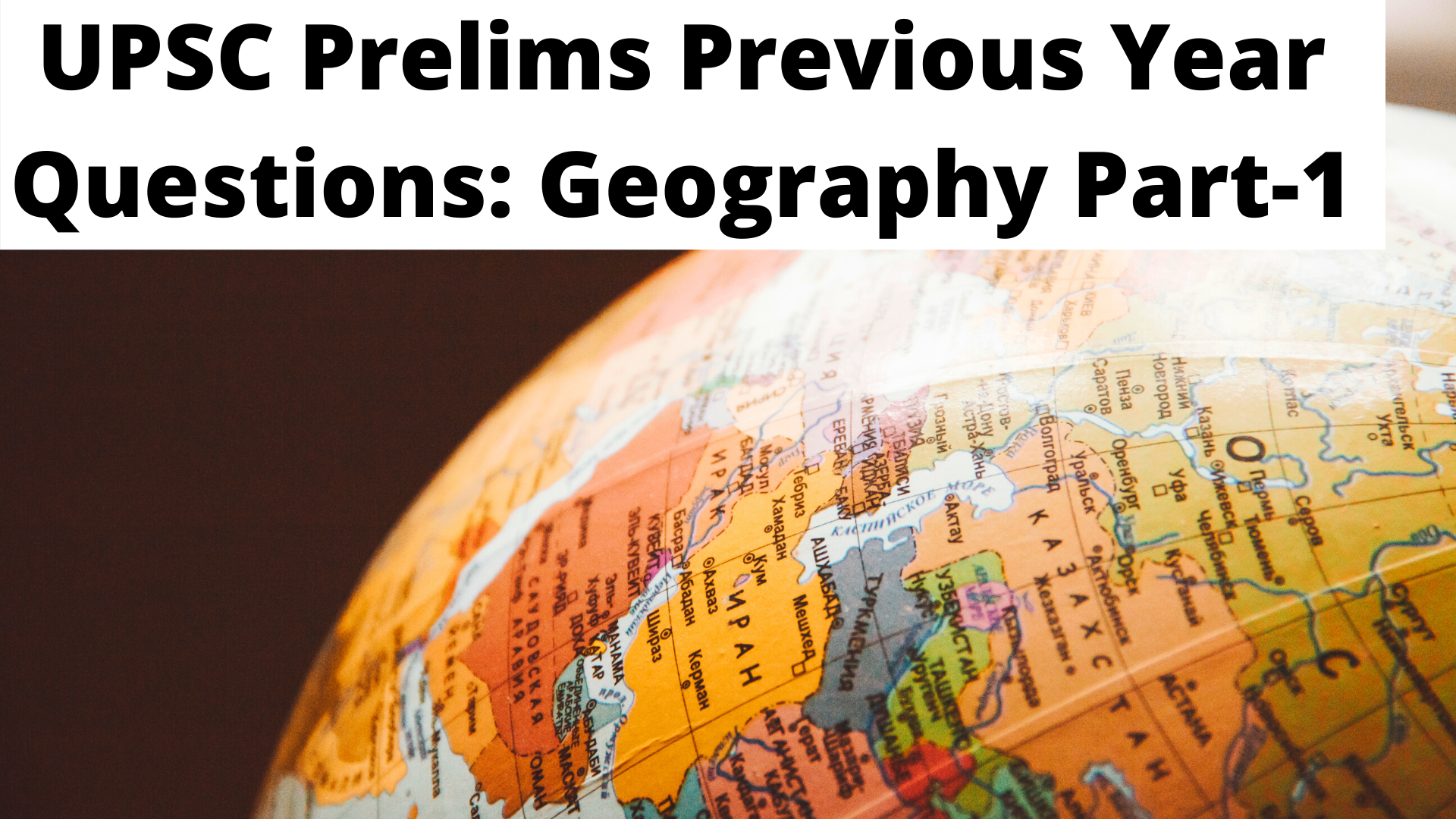 UPSC Prelims Previous Year Questions: Geography Part-1